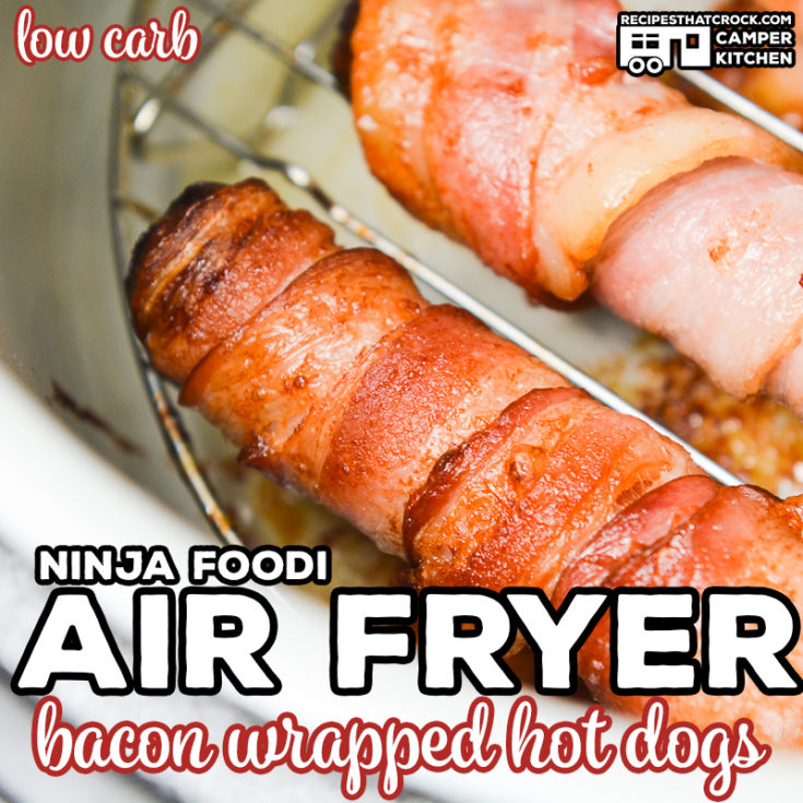 Air Fryer Bacon Wrapped Hot Dogs (Ninja Foodi Recipe)