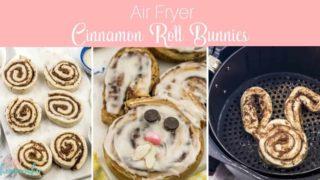Air Fryer Cinnamon Roll Bunnies